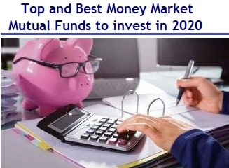 Top and Best Money Market Mutual Funds to invest in 2020 in India