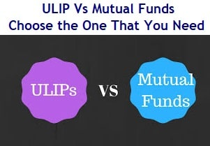 ULIP or Mutual Fund - Choose the One That You Need