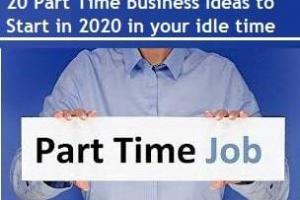 20 Part Time Business Ideas to Start in 2020 in your idle time