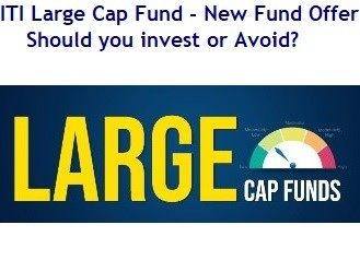 ITI Large Cap Fund NFO Review