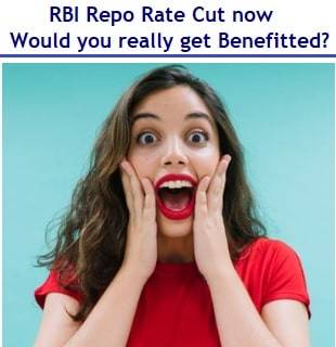 RBI Repo Rate Cut in March 2020 – Would you really get Benefitted