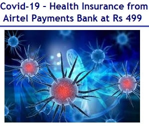 Covid-19 – Health Insurance from Airtel Payments Bank at Rs 499