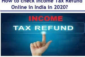 How to check the Income Tax Refund Online in 2020?