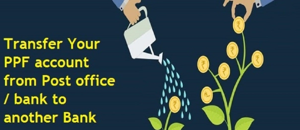 How-to-transfer-your-PPF-account-from-the-Post-office-to-bank-or-from-one-bank-to-another-bank