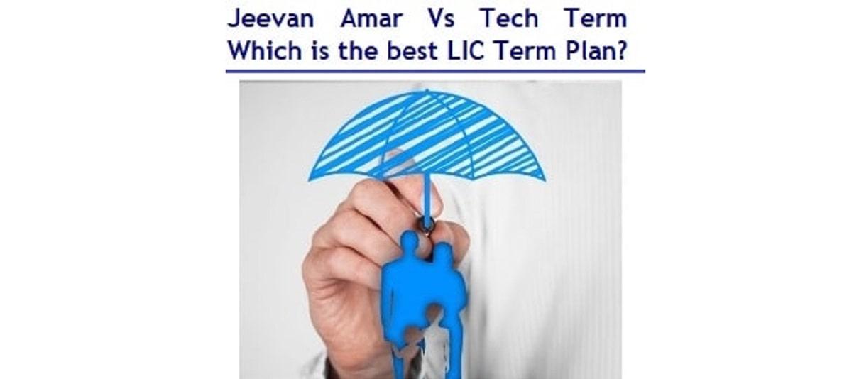 Jeevan-Amar-Vs-Tech-Term-–-Which-is-the-best-LIC-Term-Plan