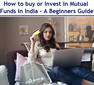 How to buy or Invest in Mutual Funds – Beginners Guide