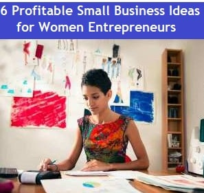 Profitable Business Ideas for Women Entrepreneurs