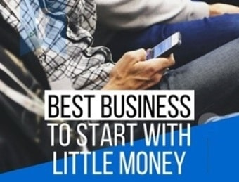 40 Best Business To Start With Little Money