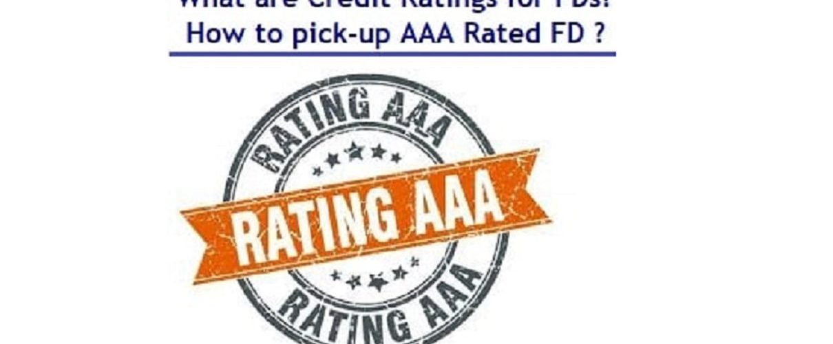 What-are-Credit-Ratings-for-Fixed-Deposits-and-how-you-should-pick-up-good-credit-quality-FD-scheme