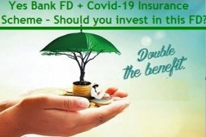 Yes Bank FD + Covid-19 insurance scheme Review