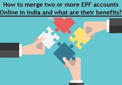 How to merge two or more EPF accounts Online in India