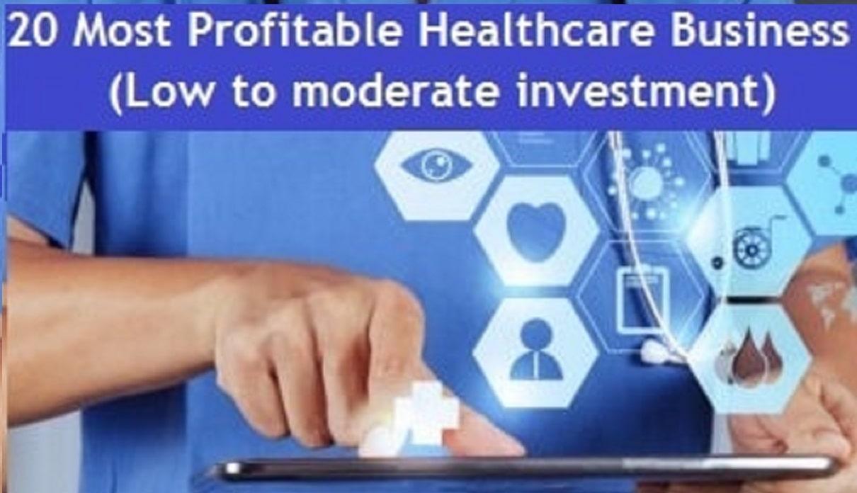 20 Profitable Healthcare Business Ideas in India