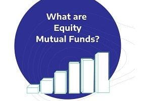 What are Equity Mutual Funds and how they can provide a secure financial future