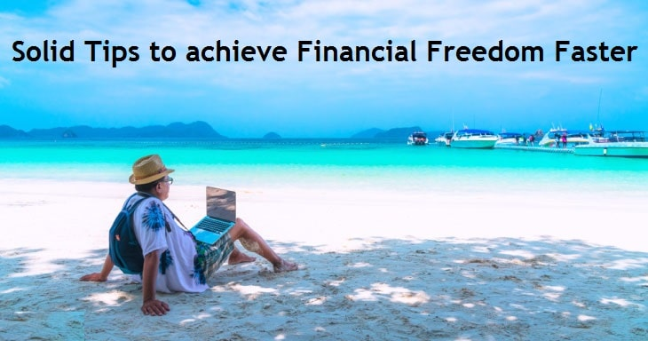 Solid Ways to achieve Financial Freedom faster