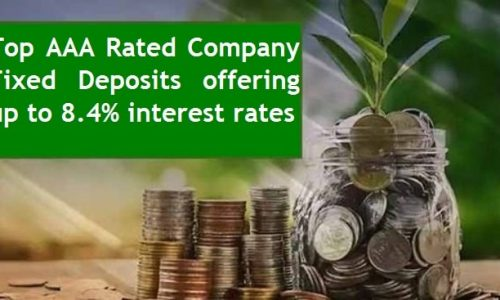 3 AAA Rated Company Fixed Deposit Schemes offering up to 8.4% interest rates