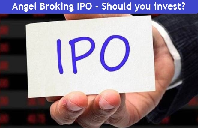 Angel Broking IPO Review – Price band, Size, How to Apply and Buy or not