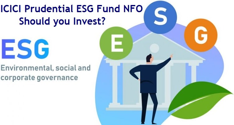 ICICI Prudential ESG Fund NFO – Should you Invest?