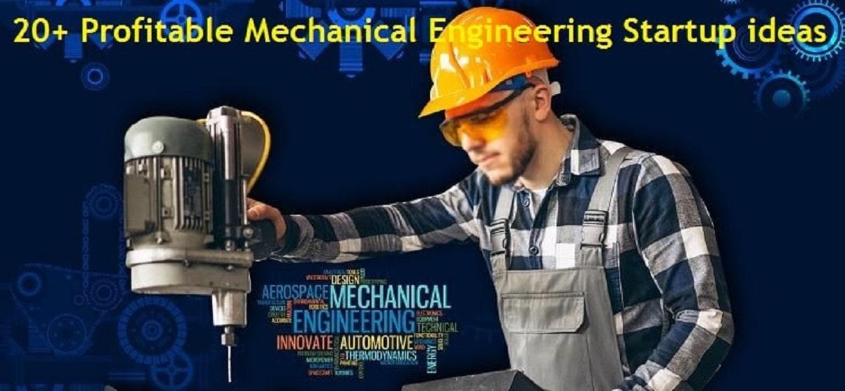 Top 20 Profitable Mechanical Engineering Startup ideas