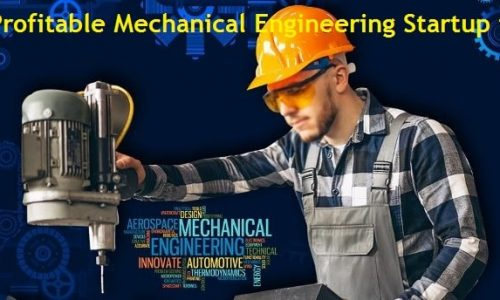 Mechanical Engineering Startup ideas to start now