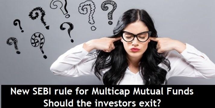 New SEBI rule for Multicap Mutual Funds – Should the investors exit
