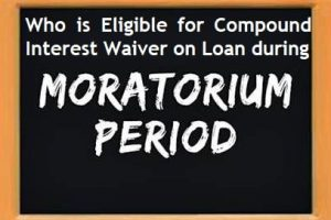 Am I eligible for Compound Interest Waiver on Loan during the moratorium period