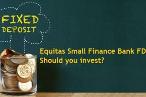 Equitas Small Finance Bank Fixed Deposits Review