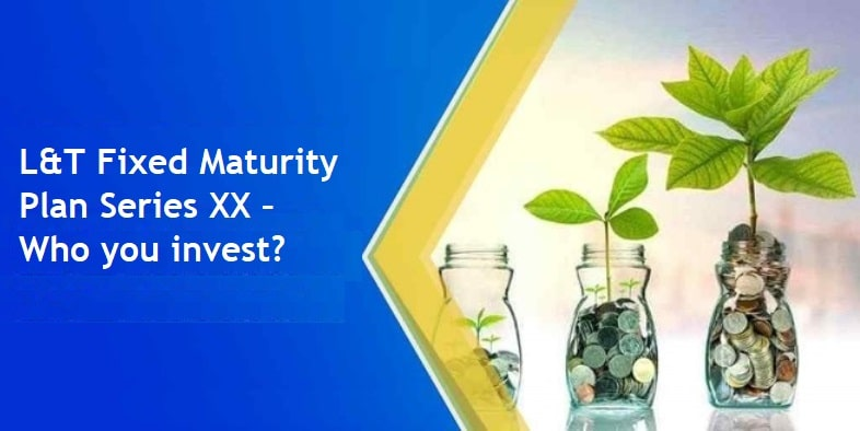 L&T Fixed Maturity Plan - Series XX (1471 days) – Who can invest