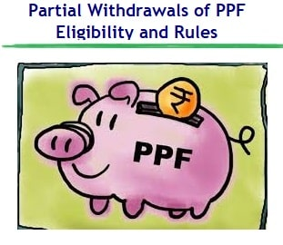 Partial Withdrawals of PPF – Eligibility and Rules