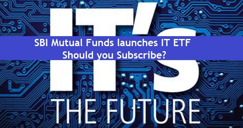 SBI Mutual Funds launches IT ETF Review – Should you Subscribe
