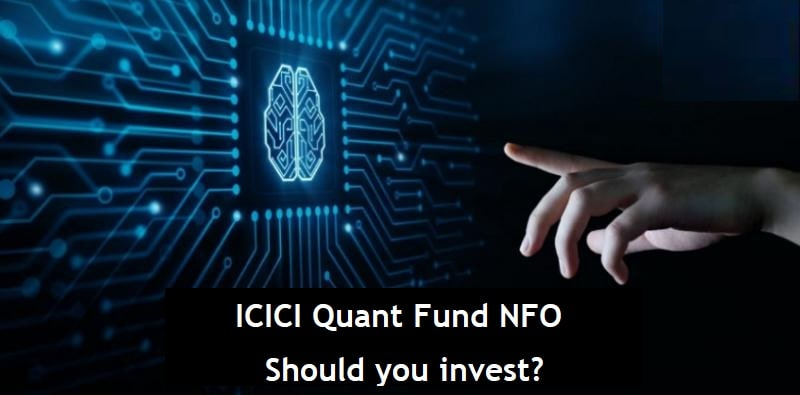 ICICI Quant Fund invests on Quant based investing theme – Should you invest in this NFO?