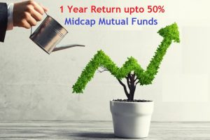 5 Midcap Mutual Funds with 1 Year Return up to 50 percent