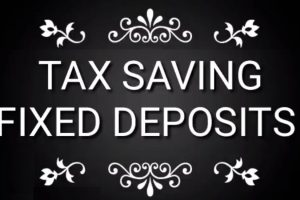 Top and Best Tax Saving Fixed Deposits with higher interest