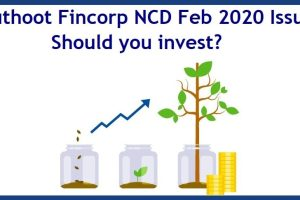 Muthoot Fincorp NCD Feb 2020 Issue Opens – Should you invest