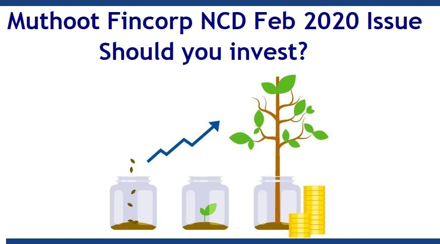 9.4% Muthoot Fincorp NCD Feb 2021 Issue Opens – Should you invest?