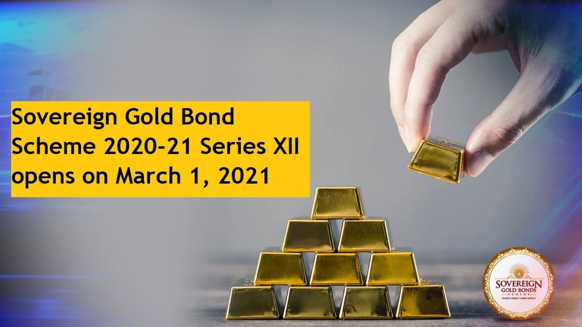 Sovereign Gold Bond Scheme 2020-21 Series XII opens on March 1, 2021