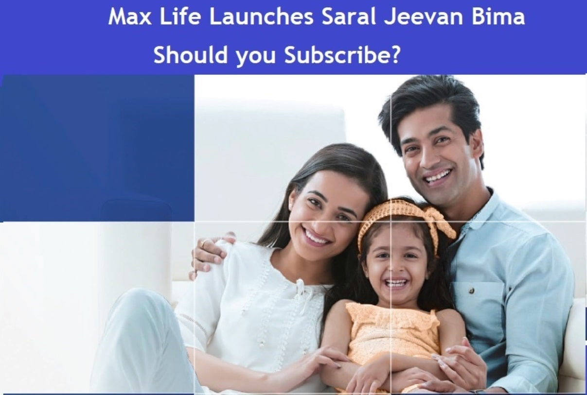 Max Life Launches Saral Jeevan Bima (Standard Term Plan) – Should you Subscribe or avoid