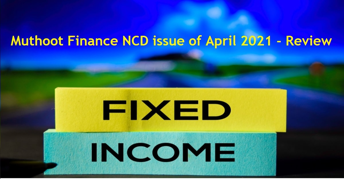 8.25% Muthoot Finance NCD issue of April 2021 – Review